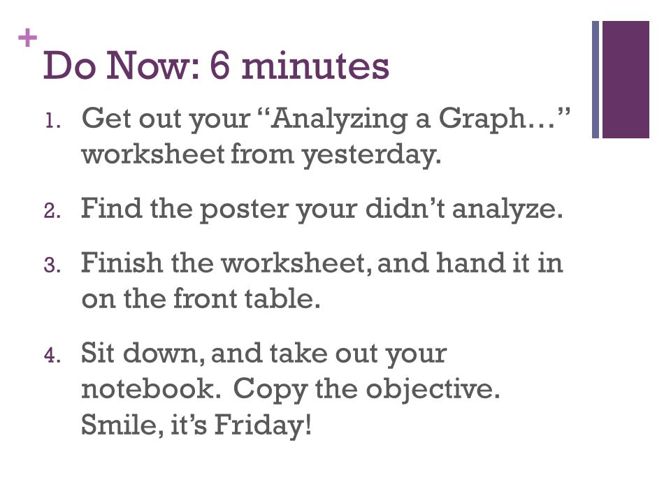 "Do Now: 6 minutes Get out your ""Analyzing a Graph…"" worksheet from ..."