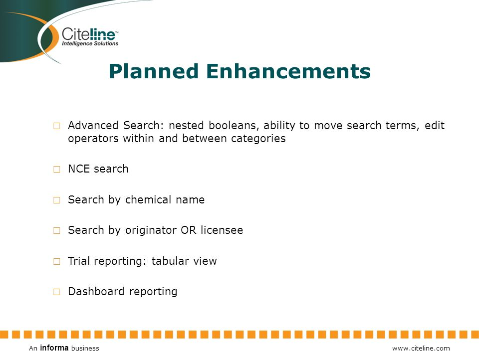 Planned Enhancements Advanced Search: nested booleans, ability to move search terms, edit operators within and between categories.