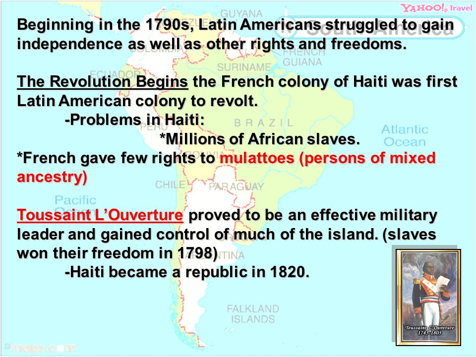 Beginning in the 1790s, Latin Americans struggled to gain independence as well as other rights and freedoms.