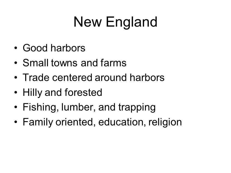 New England Good harbors Small towns and farms