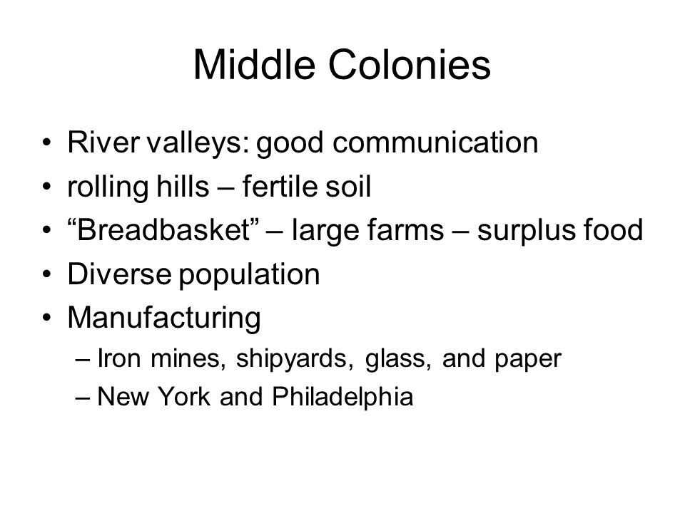 Middle Colonies River valleys: good communication