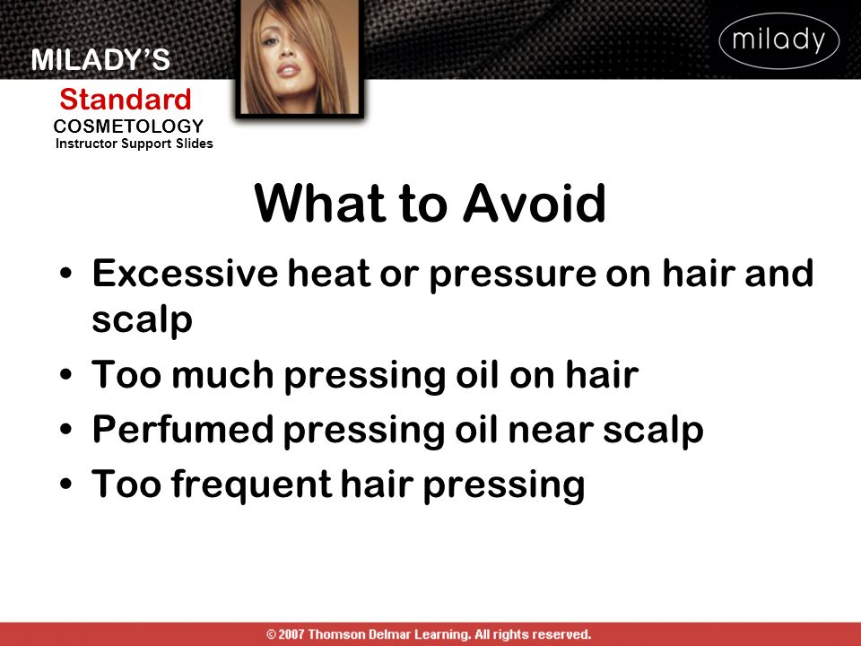What to Avoid Excessive heat or pressure on hair and scalp