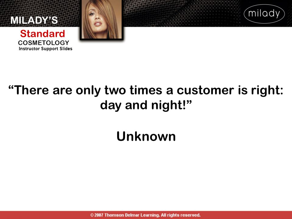 There are only two times a customer is right: day and night!
