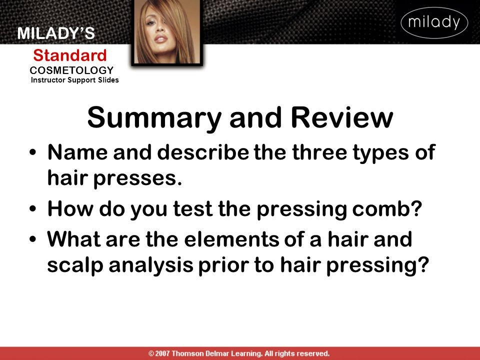 Summary and Review Name and describe the three types of hair presses.