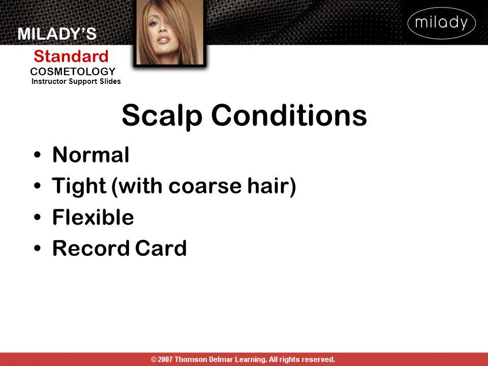 Scalp Conditions Normal Tight (with coarse hair) Flexible Record Card