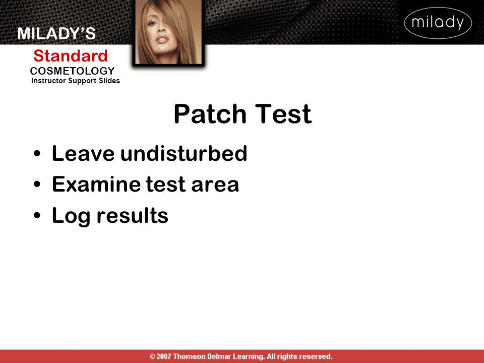 Patch Test Leave undisturbed Examine test area Log results