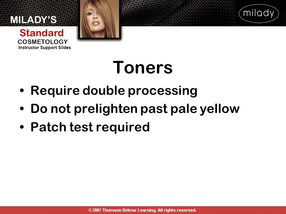 Toners Require double processing Do not prelighten past pale yellow