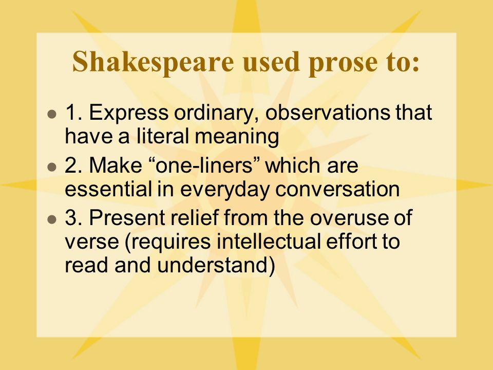 Shakespeare used prose to: