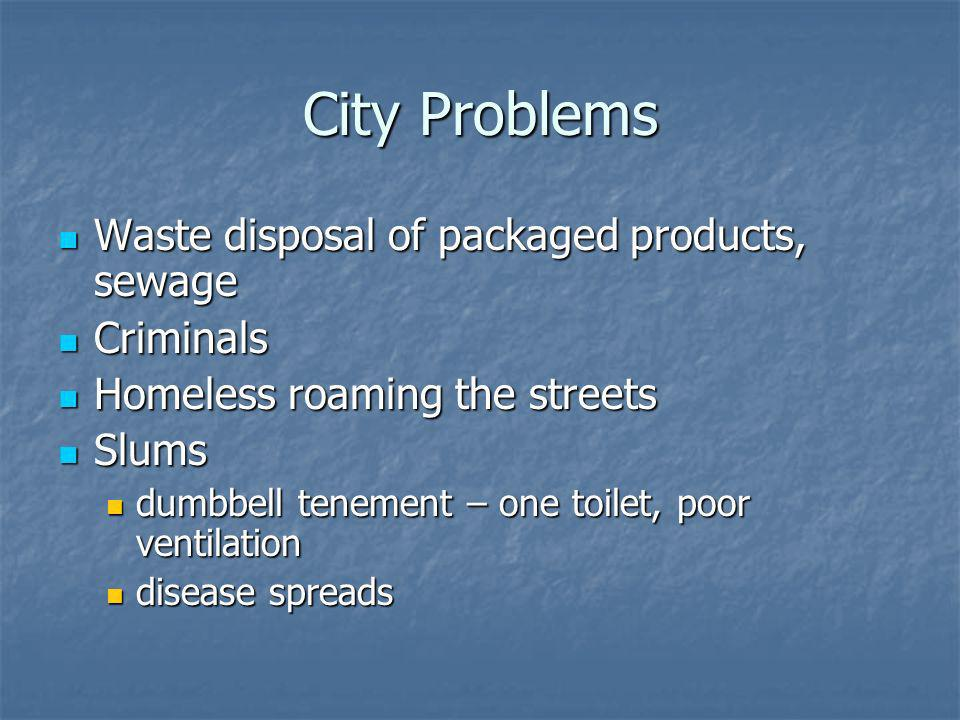City Problems Waste disposal of packaged products, sewage Criminals