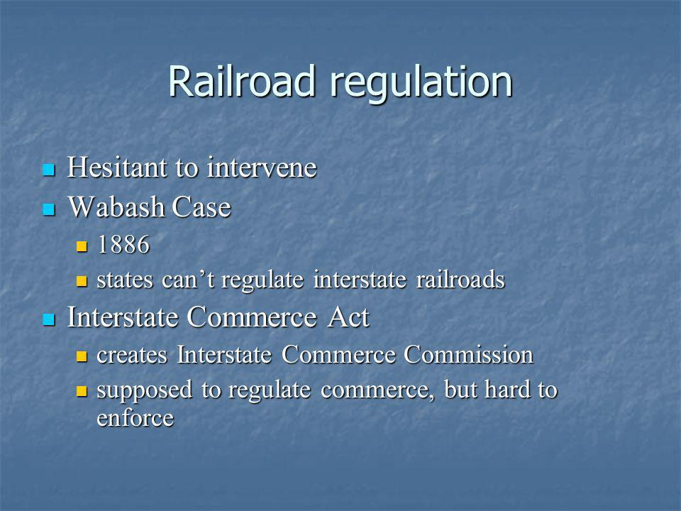 Railroad regulation Hesitant to intervene Wabash Case