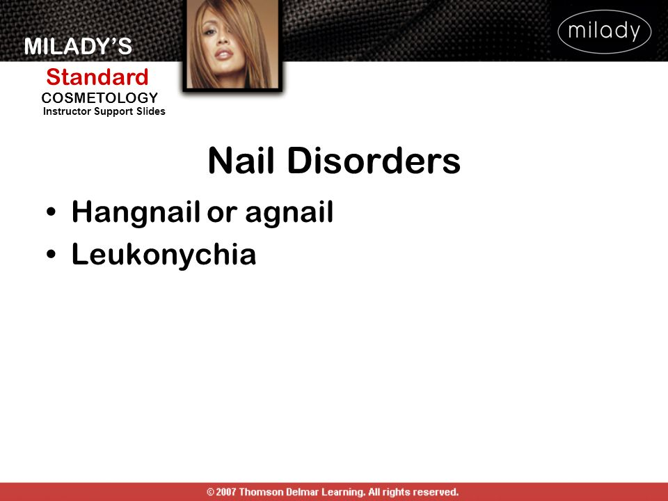 Nail Disorders Hangnail or agnail Leukonychia