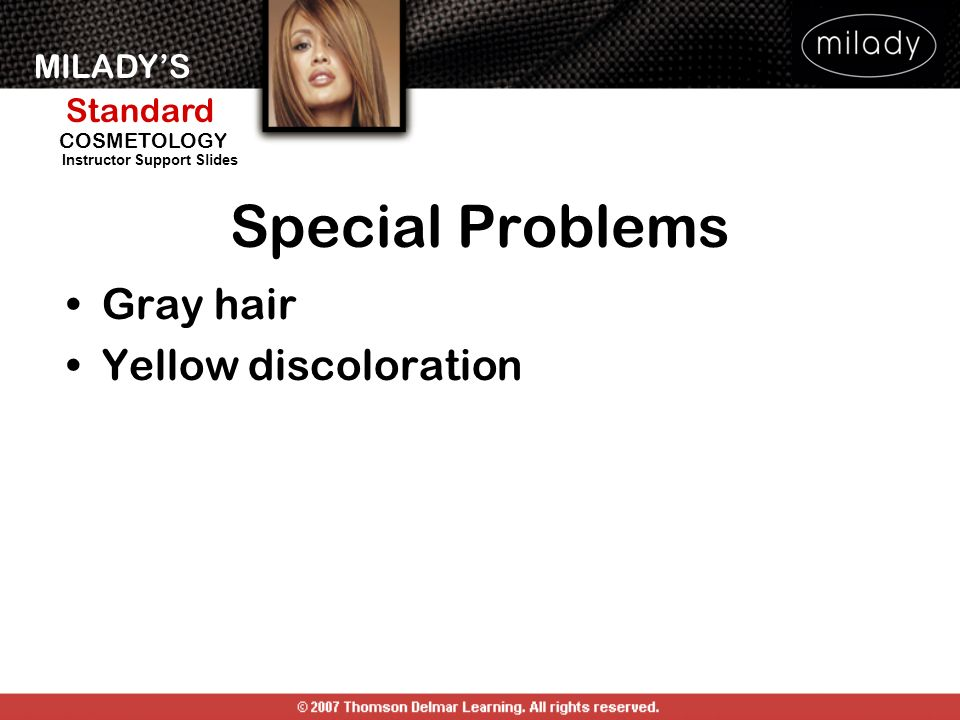 Special Problems Gray hair Yellow discoloration