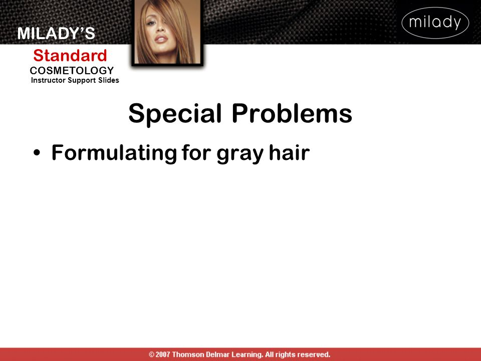Special Problems Formulating for gray hair FORMULATING FOR GRAY HAIR