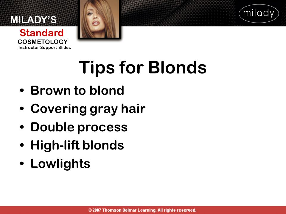 Tips for Blonds Brown to blond Covering gray hair Double process