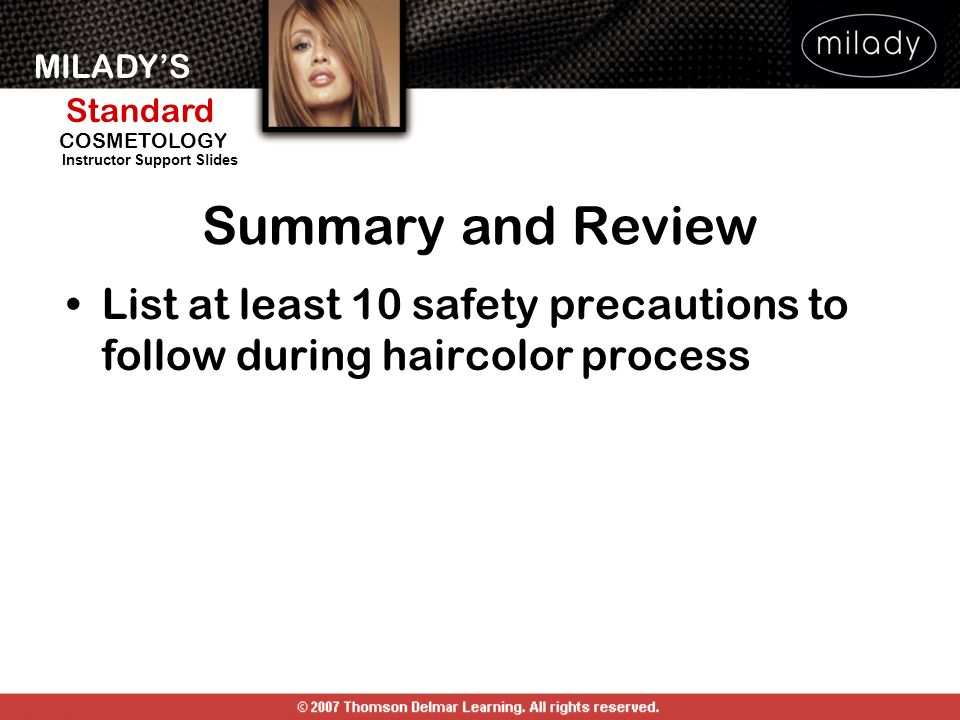 Summary and Review List at least 10 safety precautions to follow during haircolor process.
