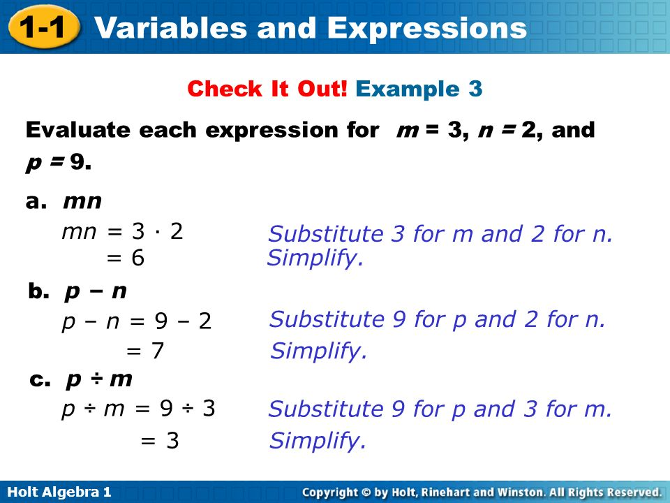 Check It Out! Example 3 Evaluate each expression for m = 3, n = 2, and. p = 9. a. mn. mn = 3 · 2.