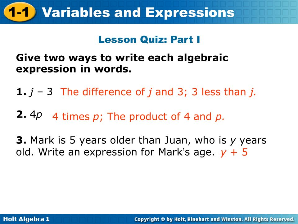 Lesson Quiz: Part I Give two ways to write each algebraic. expression in words. 1. j – p.