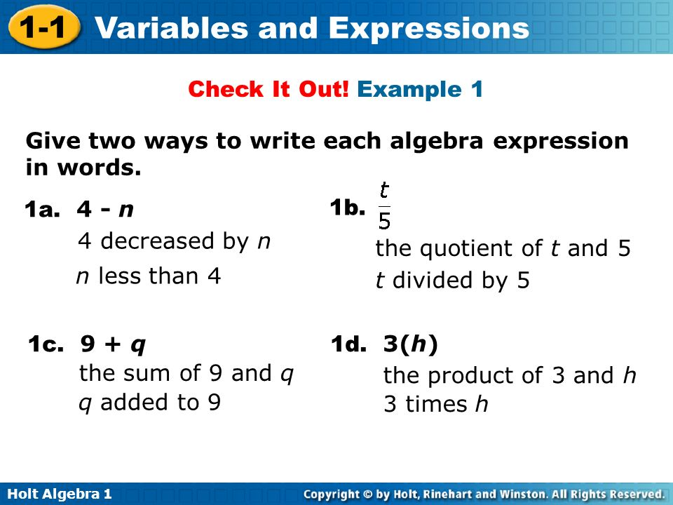 Check It Out! Example 1 Give two ways to write each algebra expression in words. 1a. 4 - n. 1b. 4 decreased by n.