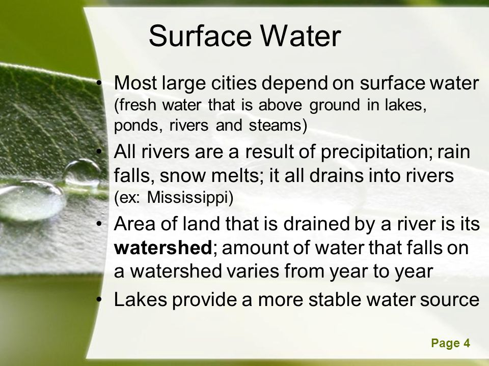 Surface Water Most large cities depend on surface water (fresh water that is above ground in lakes, ponds, rivers and steams)