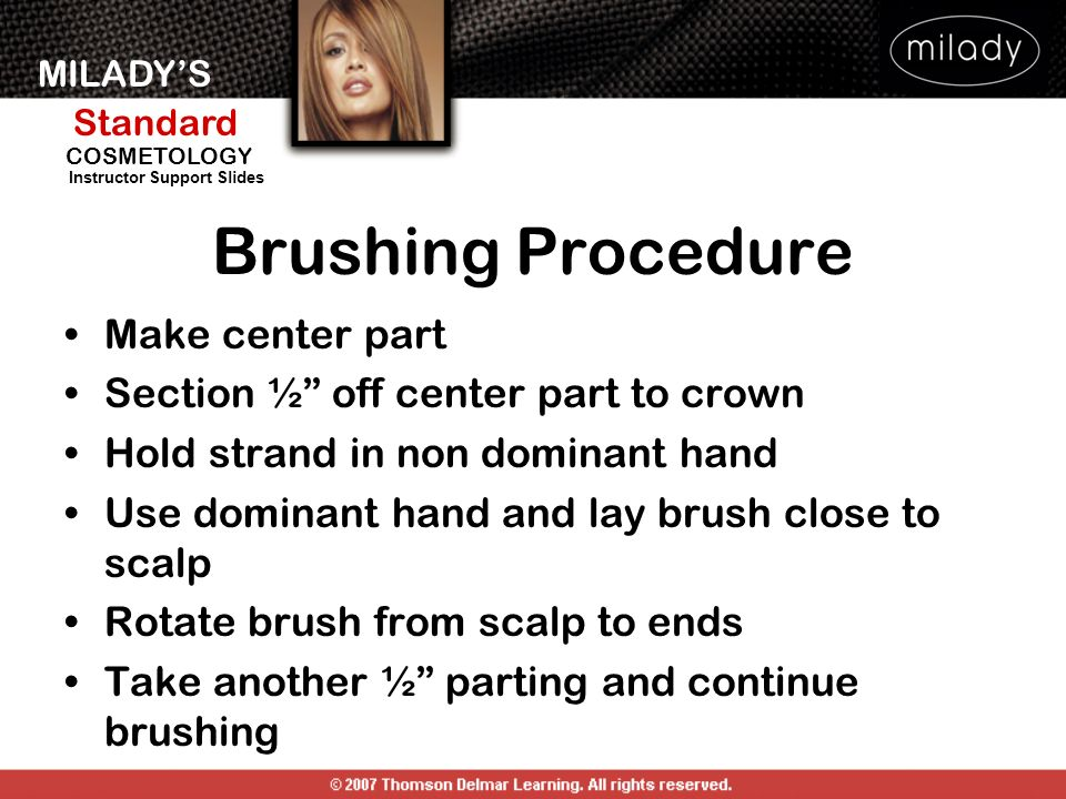 Brushing Procedure Make center part