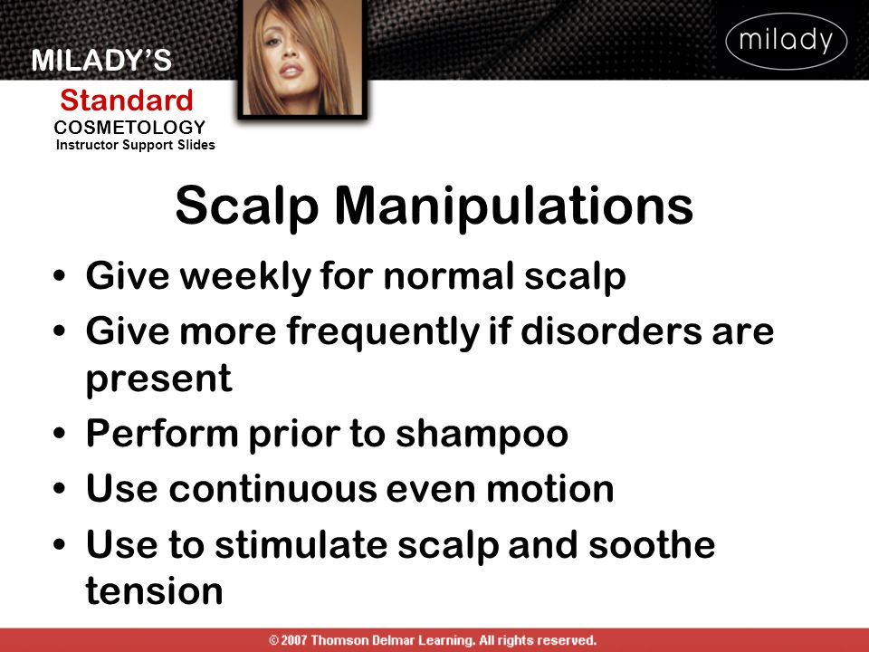 Scalp Manipulations Give weekly for normal scalp