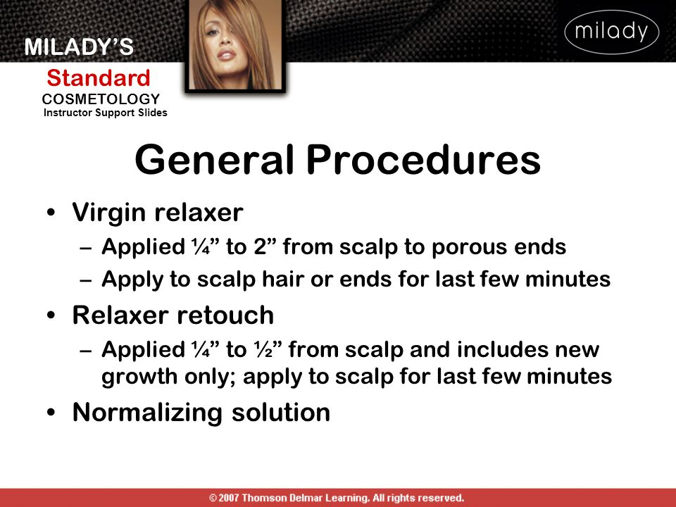 General Procedures Virgin relaxer Relaxer retouch Normalizing solution