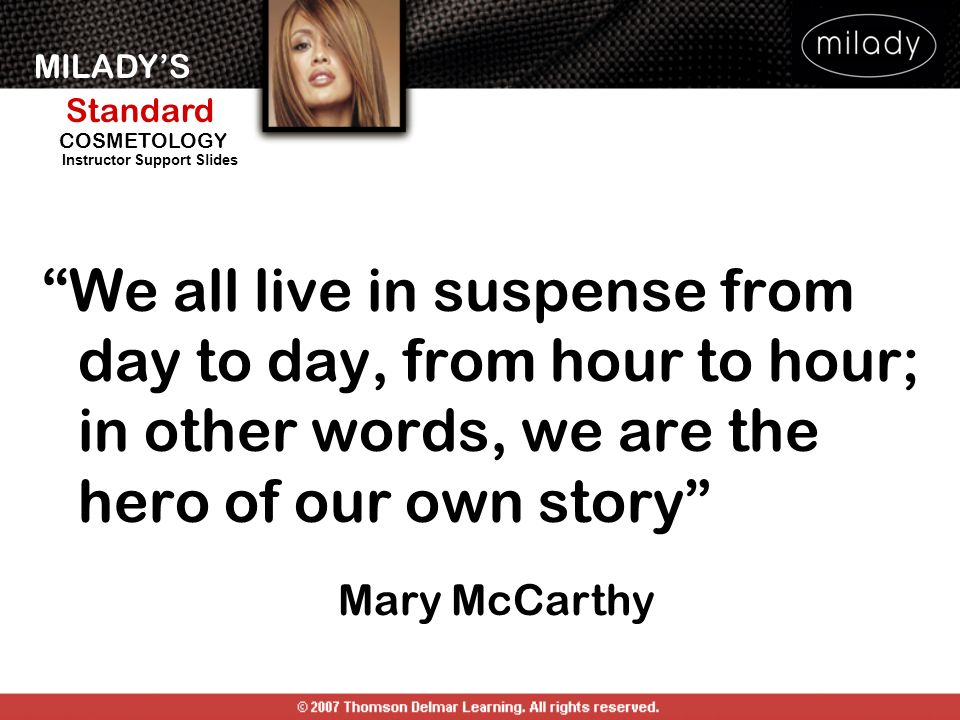 We all live in suspense from day to day, from hour to hour; in other words, we are the hero of our own story