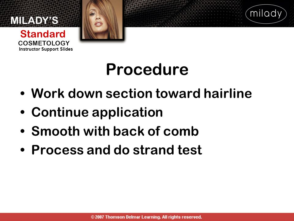 Procedure Work down section toward hairline Continue application