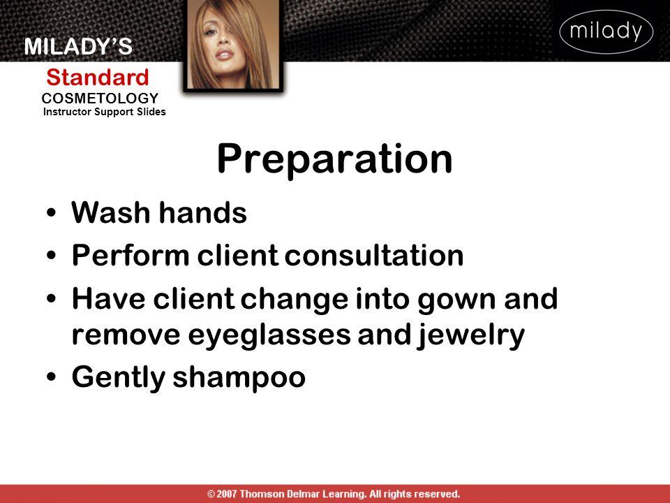 Preparation Wash hands Perform client consultation