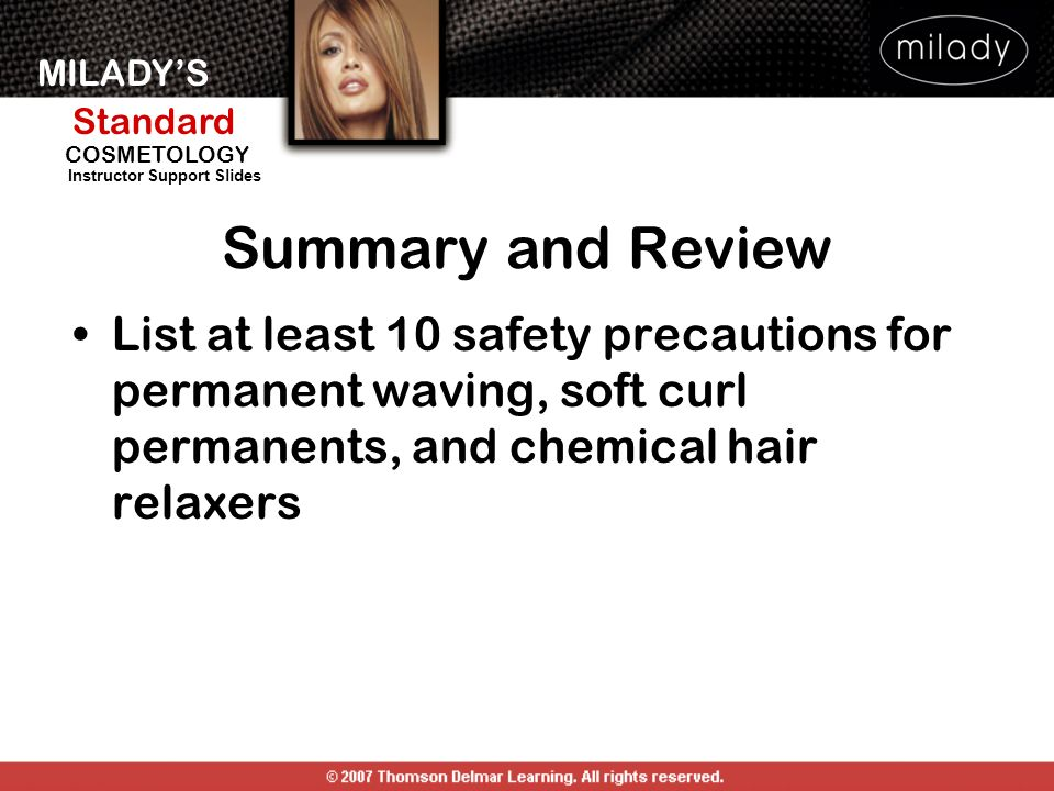 Summary and Review List at least 10 safety precautions for permanent waving, soft curl permanents, and chemical hair relaxers.