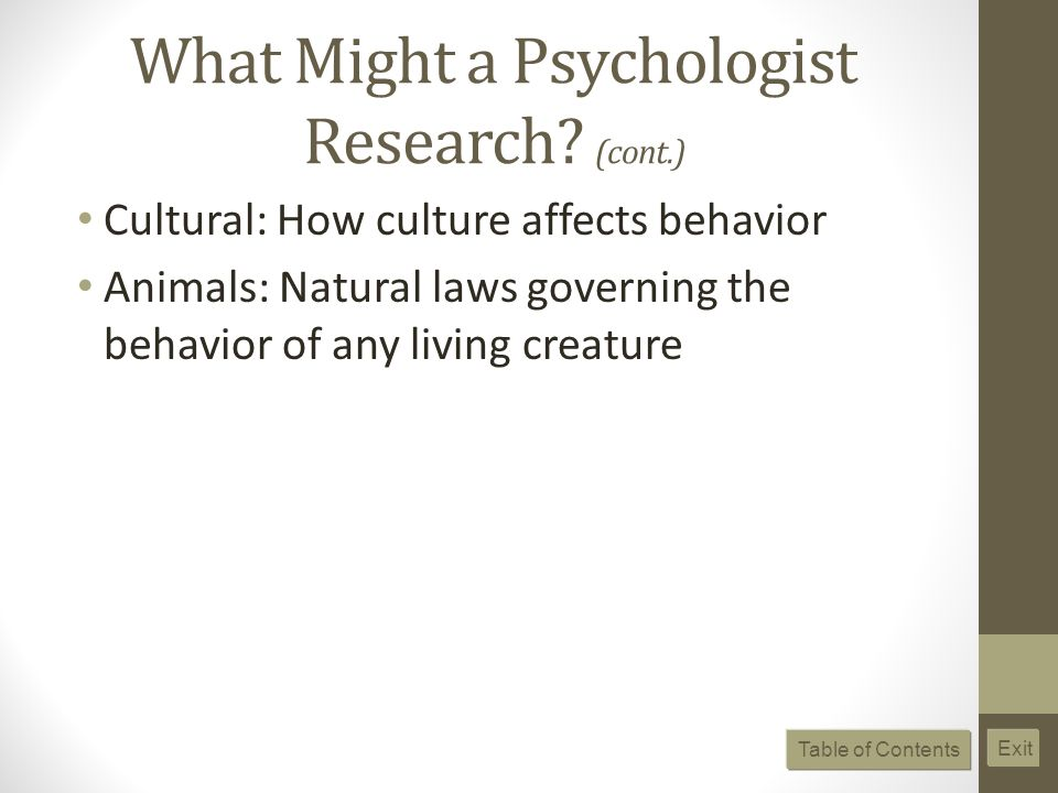What Might a Psychologist Research (cont.)