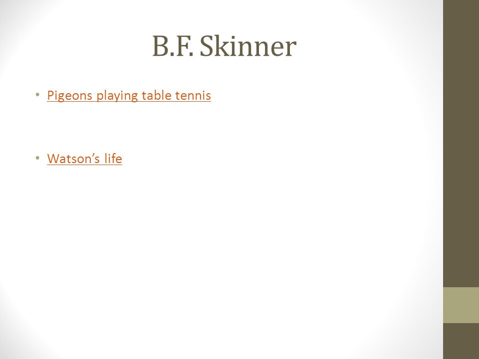 B.F. Skinner Pigeons playing table tennis Watson's life
