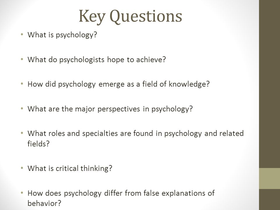 Key Questions What is psychology