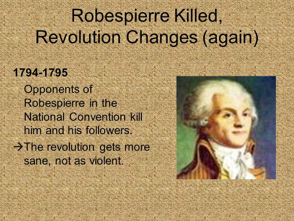 Robespierre Killed, Revolution Changes (again)