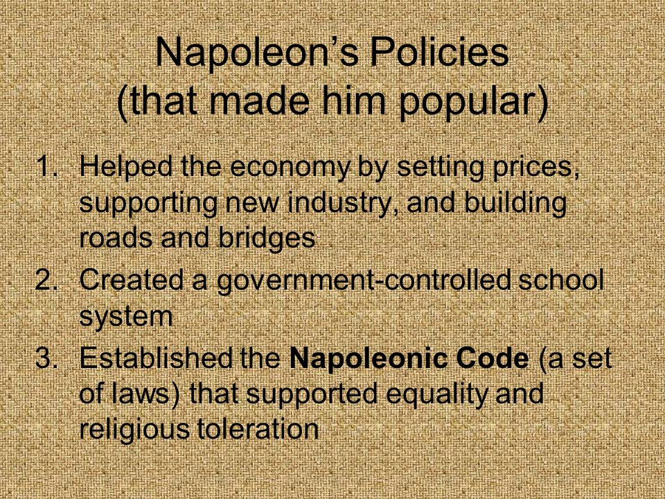 Napoleon's Policies (that made him popular)