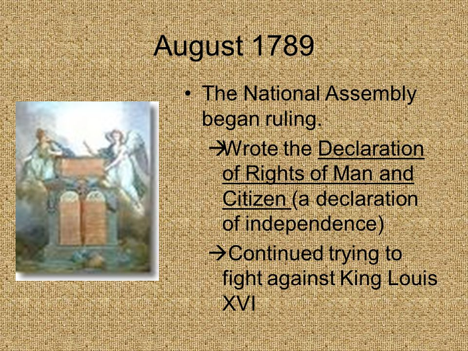 August 1789 The National Assembly began ruling.
