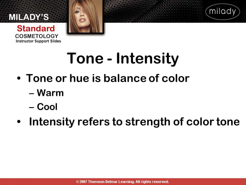 Tone - Intensity Tone or hue is balance of color