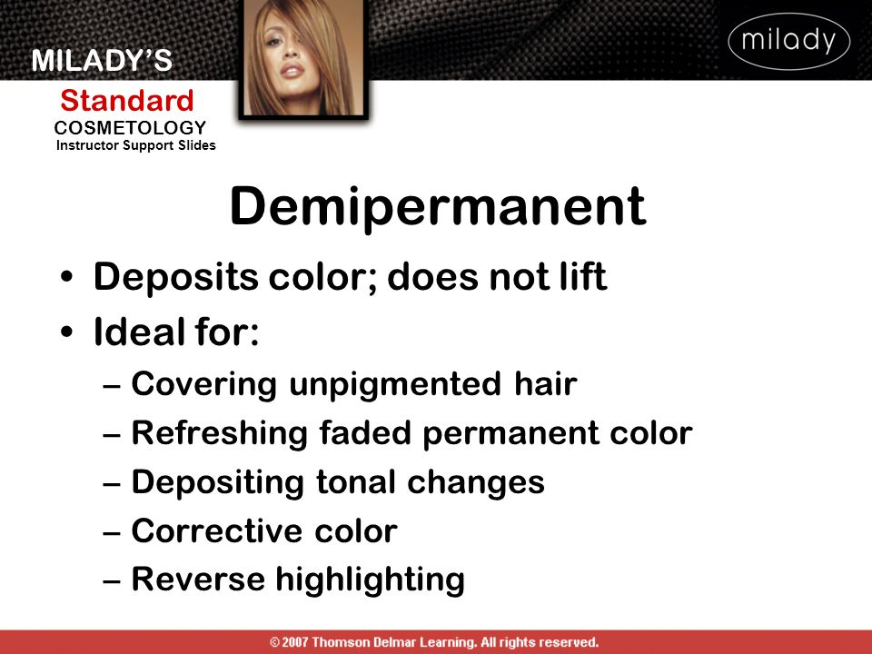 Demipermanent Deposits color; does not lift Ideal for: