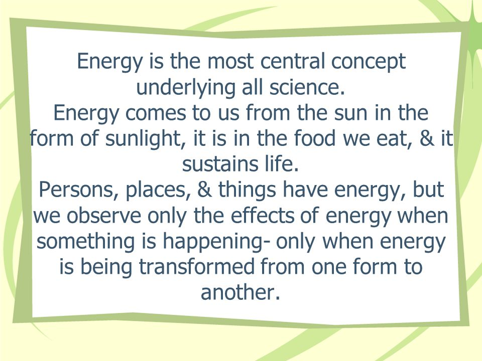Energy is the most central concept underlying all science