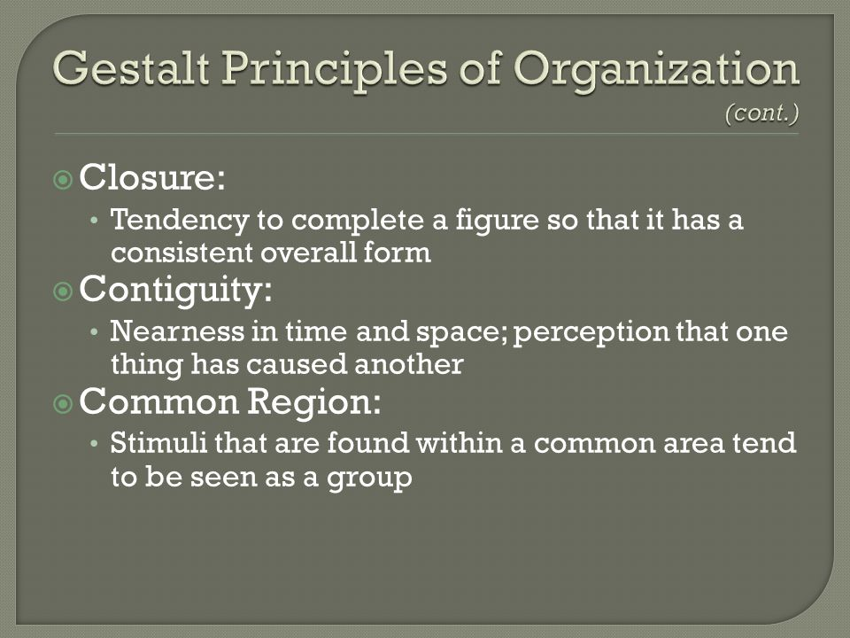 Gestalt Principles of Organization (cont.)