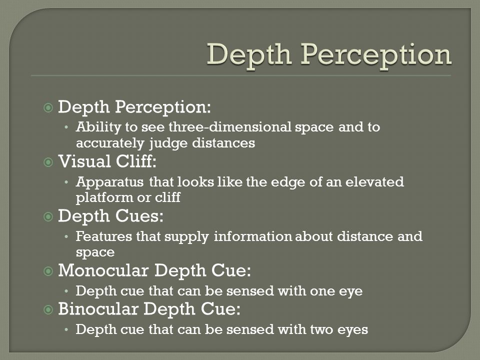 Depth Perception Depth Perception: Visual Cliff: Depth Cues: