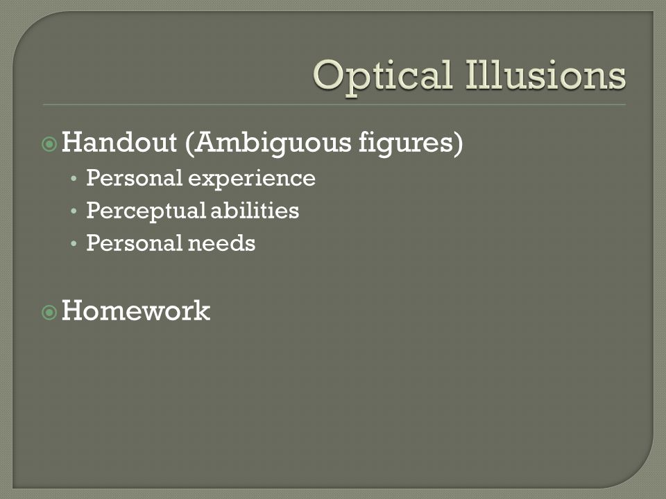 Optical Illusions Handout (Ambiguous figures) Homework