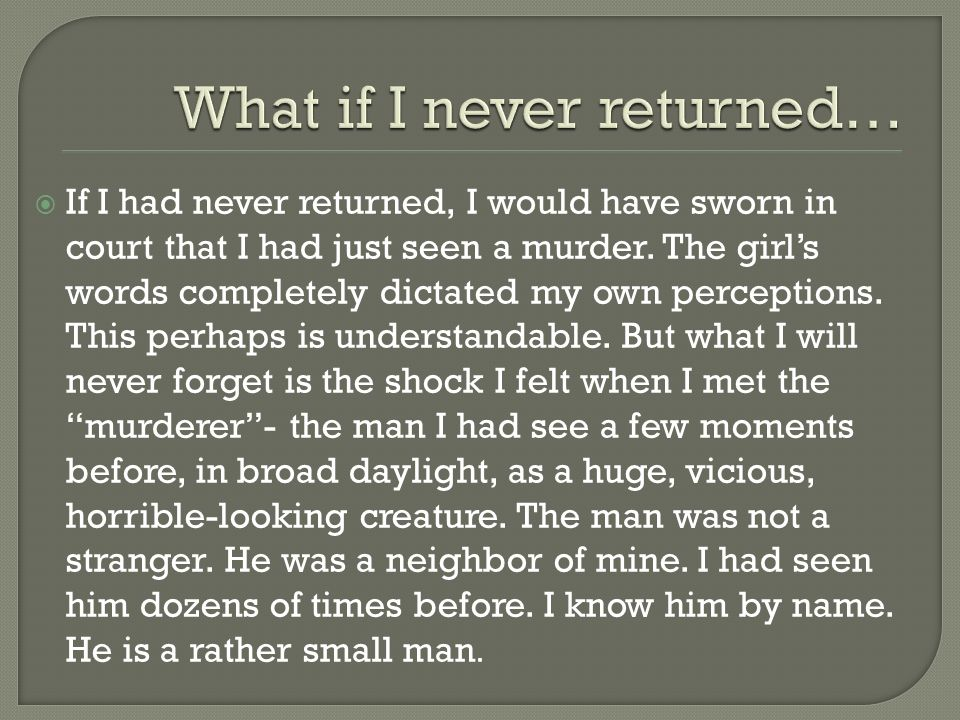 What if I never returned…