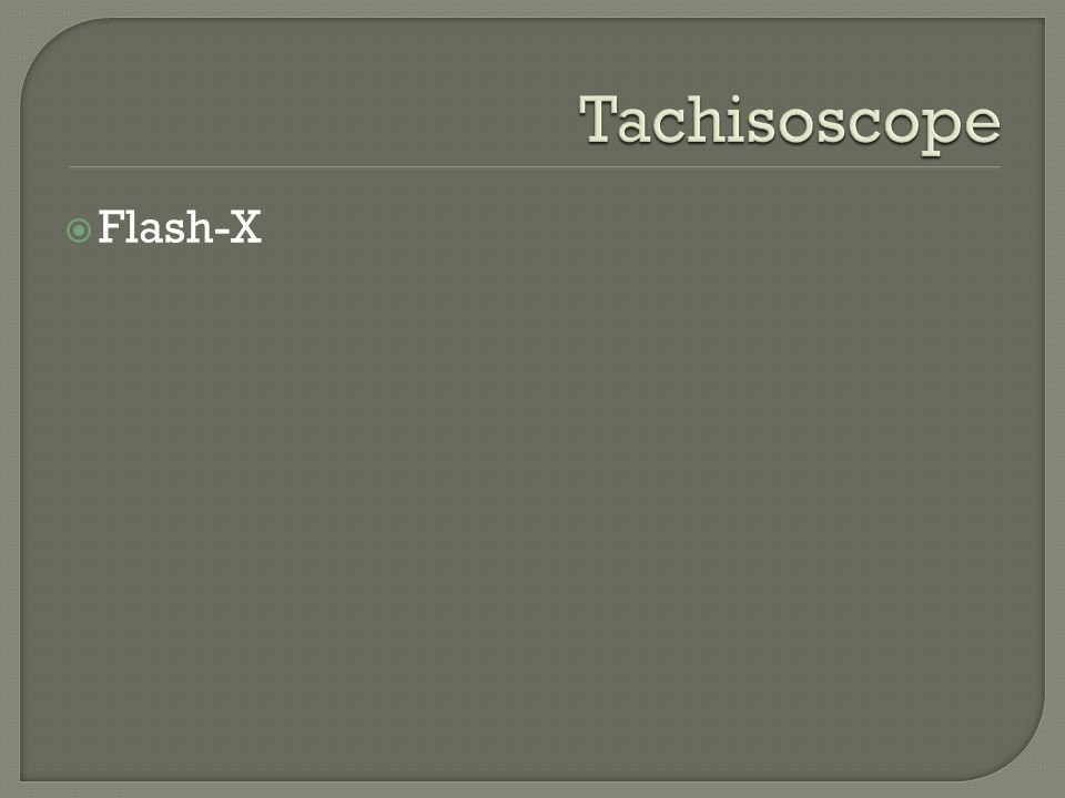 Tachisoscope Flash-X