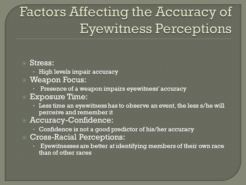 Factors Affecting the Accuracy of Eyewitness Perceptions