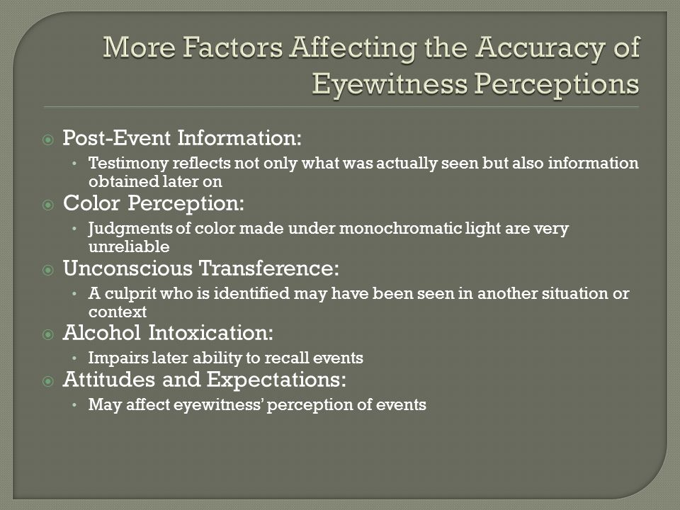 More Factors Affecting the Accuracy of Eyewitness Perceptions