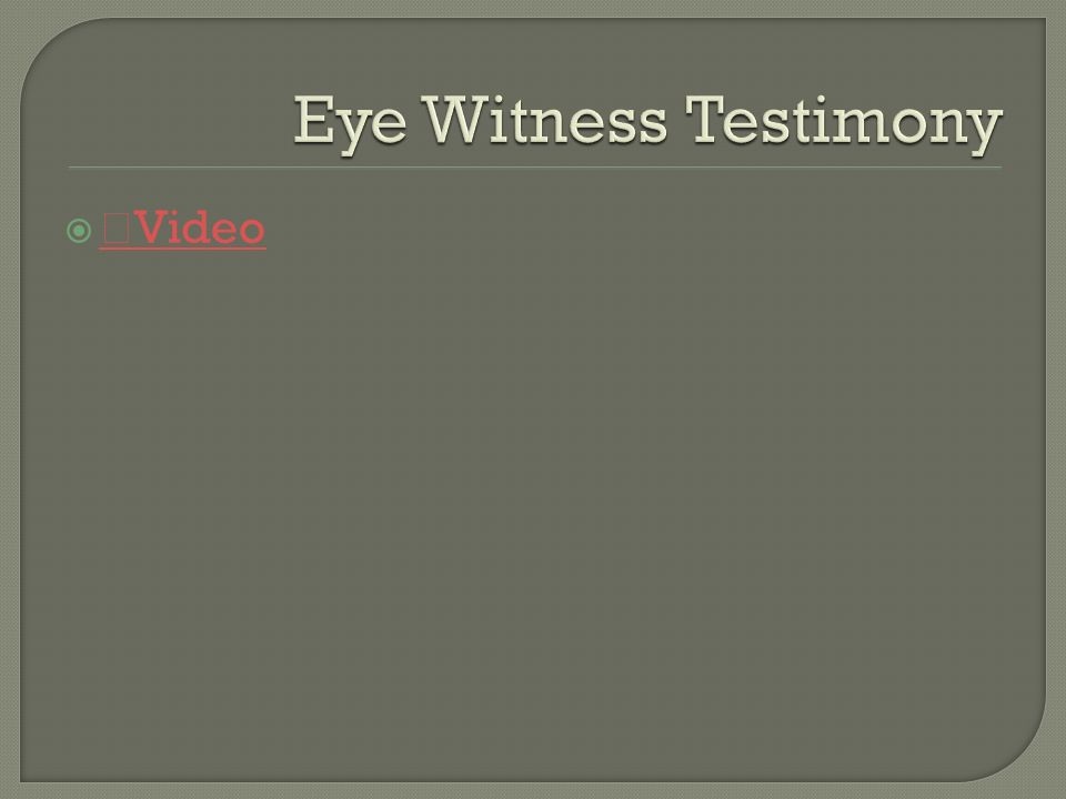 Eye Witness Testimony Video