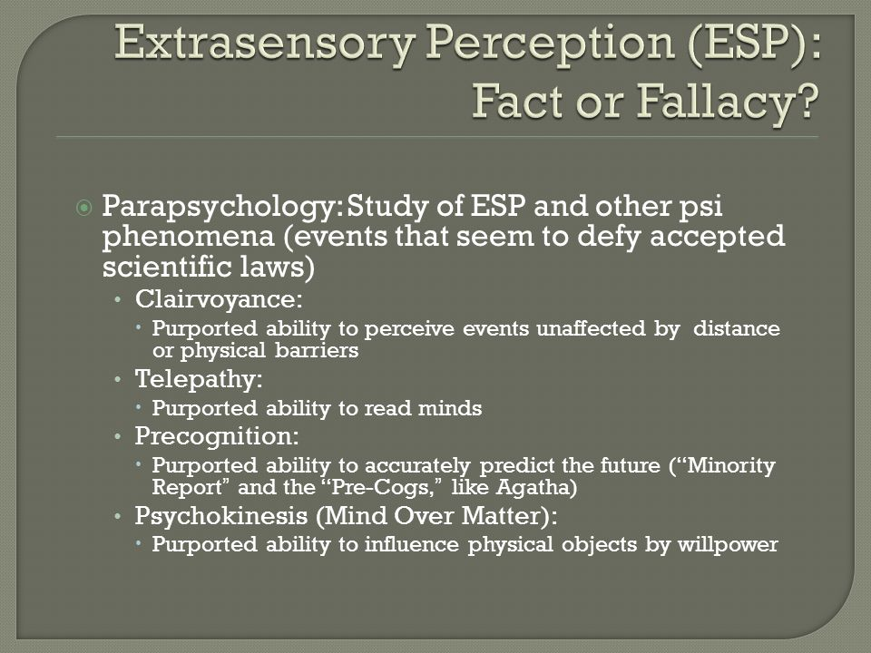 Extrasensory Perception (ESP): Fact or Fallacy