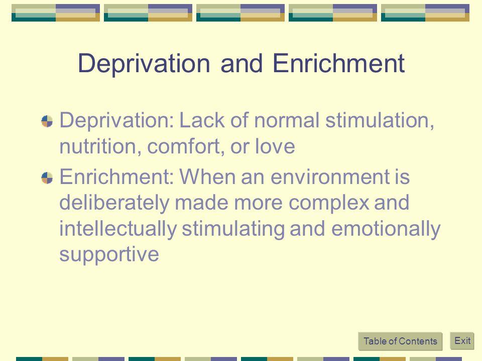 Deprivation and Enrichment