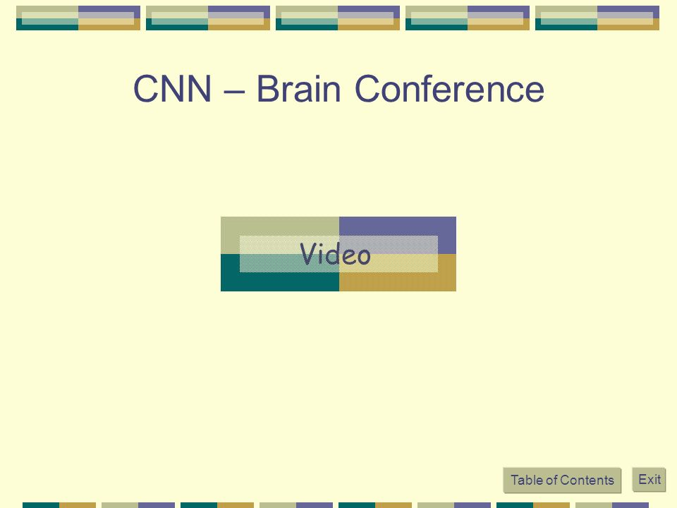 CNN – Brain Conference Table of Contents Exit
